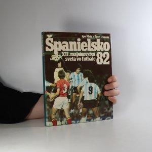 náhled knihy - Španielsko. XII. majstrovstvá sveta vo futbale