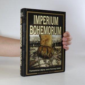 náhled knihy - Imperium Bohemorum. Fantastické dějiny zemí Koruny české