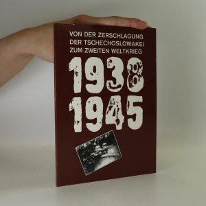 náhled knihy - Von der Zerschlagung der Tschechoslowakei zum zweiten weltkrieg 1938-1945