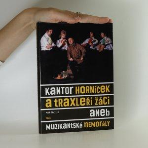 náhled knihy - Kantor Horníček a Traxleři žáci aneb Muzikantské nemorály