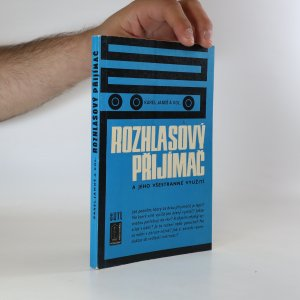 náhled knihy - Rozhlasový přijímač a jeho všestranné využití