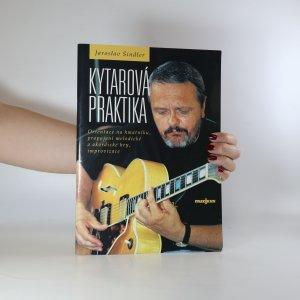 náhled knihy - Kytarová praktika. Orientace na hmatníku, propojení melodické a akordické hry, improvizace