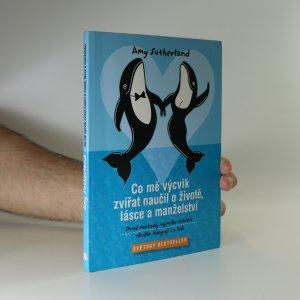 náhled knihy - Co mě výcvik zvířat naučil o životě, lásce a manželství