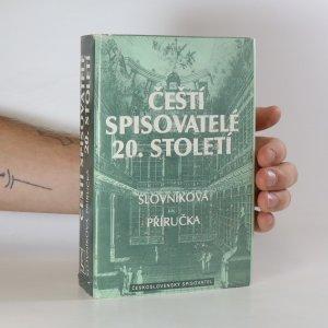 náhled knihy - Čeští spisovatelé 20. století. Slovníková příručka