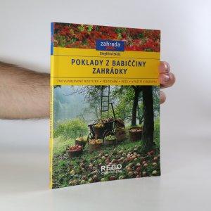 náhled knihy - Poklady z babiččiny zahrádky. Znovuobjevené rostliny, pěstování, péče, využití v kuchyni