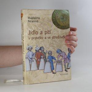 náhled knihy - Jídlo a pití v pravěku a ve středověku