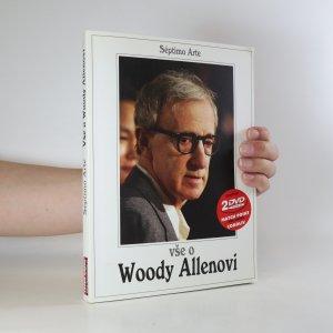 náhled knihy - Vše o Woody Allenovi. Biografie, filmografie, antologie textů (neobsahuje DVD)