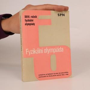 náhled knihy - 26. ročník fyzikální olympiády. Zpráva o průběhu a řešení úloh ze soutěže konané ve školním roce 1984-1985