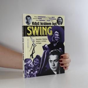 náhled knihy - Když králem byl swing. Jaroslav Malina nejen v rytmu swingu