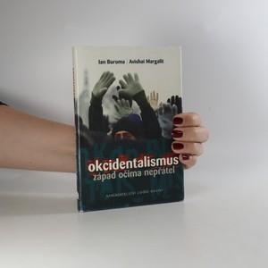 náhled knihy - Okcidentalismus. Západ očima nepřátel