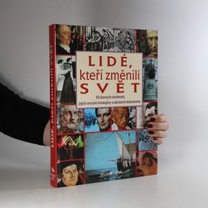 náhled knihy - Lidé, kteří změnili svět. 50 slavných osobností, jejich stručné životopisy a obrazové dokumenty