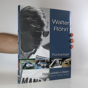 náhled knihy - Walter Röhrl. Rückspiegel. Meine Laufbahn in Bildern