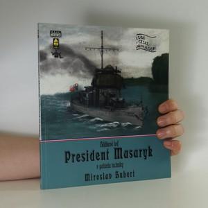 náhled knihy - Hlídková loď President Masaryk v pohledu techniky