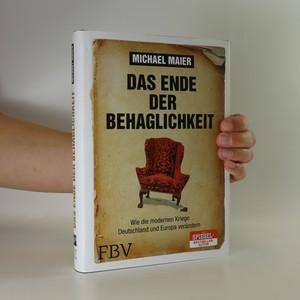 náhled knihy - Das Ende der Behaglichkeit. Wie die modernen Kriege Deutschland und Europa verändern