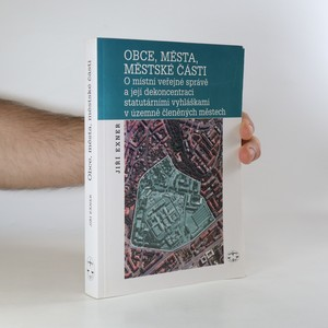 náhled knihy - Obce, města, městské části. O místní veřejné správě a její dekoncentraci statutárními vyhláškami v územně členěných městech