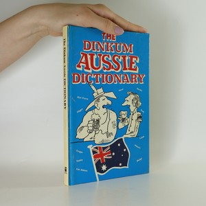 náhled knihy - The Dinkum Aussie dictionary