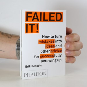 náhled knihy - Failed it! How to turn mistakes into ideas and other advice for successfully screwing up