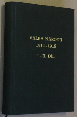 náhled knihy - Válka národů 1914-1918 a účast českého národa v boji za svobodu. Díl 1