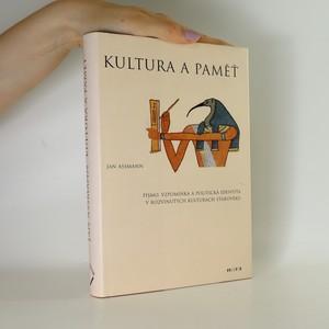 náhled knihy - Kultura a paměť. Ppísmo, vzpomínka a politická identita v rozvinutých kulturách starověku