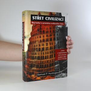 náhled knihy - Střet civilizací. Boj kultur a proměna světového řádu