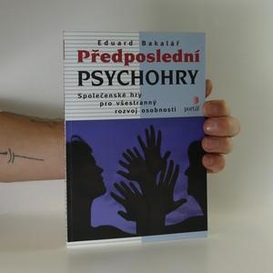 náhled knihy - Předposlední psychohry. Společenské hry pro všestranný rozvoj osobnosti