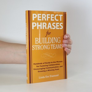 náhled knihy - Perfect Phrases for Building Strong Teams