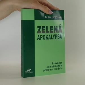 náhled knihy - Zelená apokalypsa. Průvodce eko-strachem přelomu milénia