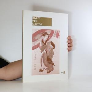 náhled knihy - Zlatý věk ukiyoe. Japonský dřevořez ze Západočeského muzea v Plzni