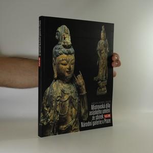 náhled knihy - Mistrovská díla asijského umění ze sbírek Národní galerie v Praze