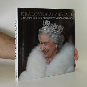 náhled knihy - Královna Alžběta II. Pamětní album k diamantovému výročí vlády