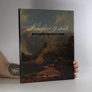 náhled knihy - Klasikové 19. století. Obrazy ze sbírky karlštejnské a. s.