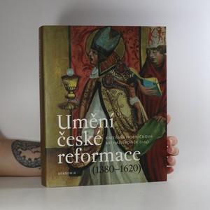 náhled knihy - Umění české reformace (1380 - 1620)