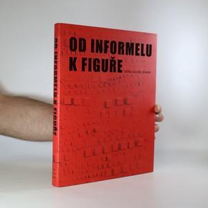 náhled knihy - Od informelu k figuře. Sbírka Galerie Dolmen