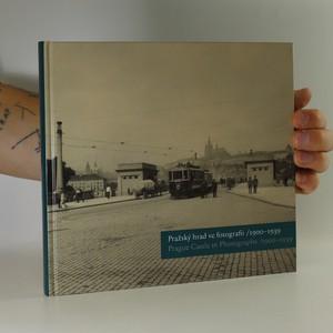 náhled knihy - Pražský hrad ve fotografii 1900-1939. Prague Castle in photographs 1900-1939