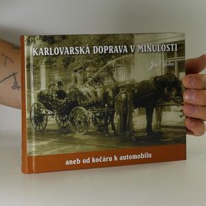náhled knihy - Karlovarská doprava v minulosti aneb od kočáru k automobilu (4. díl)