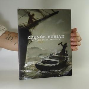 náhled knihy - Zdeněk Burian. Na vlně dobrodružství. Katalog k výstavě Zdeňka Buriana