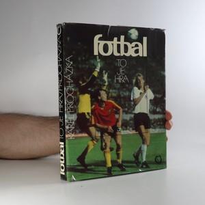 náhled knihy - Fotbal to je hra. Světový fotbal v obrazech