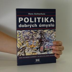 náhled knihy - Politika dobrých úmyslů