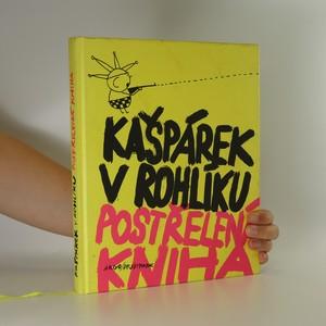 náhled knihy - Kašpárek v rohlíku. Postřelená kniha