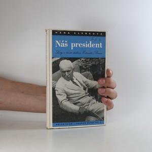 náhled knihy - Náš president. Listy o životě doktora Edvarda Beneše