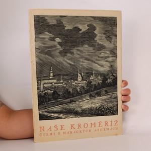 náhled knihy - Naše Kroměříž. Čtení o hanáckých Athénách