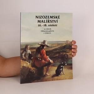 náhled knihy - Nizozemské malířství 16.-18. století. Ze sbírek Oblastní galerie v Liberci