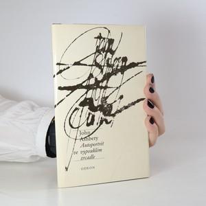 náhled knihy - Autoportrét ve vypouklém zrcadle