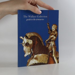 náhled knihy - The Wallace Collection. Guide to the armouries