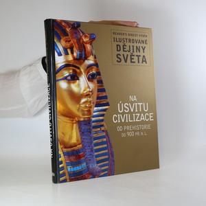 náhled knihy - Na úsvitu civilizace. Od prehistorie do 900 př. n. l.