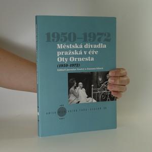 náhled knihy - Městská divadla pražská v éře Oty Ornesta (1950-1972)