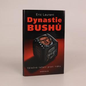 náhled knihy - Dynastie Bushů. Válečné tažení proti Iráku