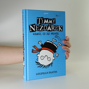 náhled knihy - Timmy Nezdárek. 2. Díl. Koukej, co jsi provedl