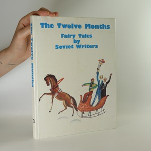 náhled knihy - The Twelve Months. Fairy Tales by Soviet Writers