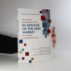 náhled knihy - Na obranu svobodného trhu. In defense of the free market. Na obranu svobodného trhu